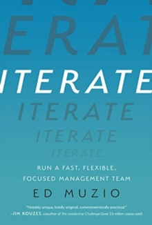 Iterate : Run a Fast, Flexible, Focused Management Team, Hardback Book