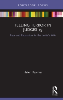 Telling Terror in Judges 19 : Rape and Reparation for the Levite's wife