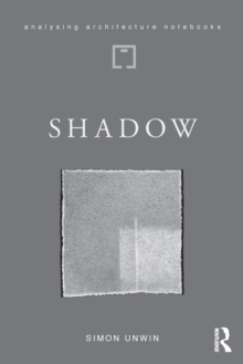 Shadow : the architectural power of withholding light