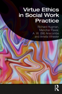 Virtue Ethics in Social Work Practice