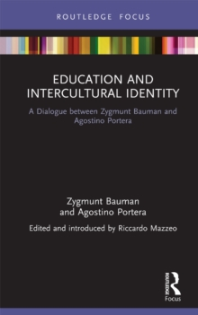 Education and Intercultural Identity : A Dialogue between Zygmunt Bauman and Agostino Portera