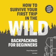 How to Survive Your First Trip in the Wild, eAudiobook MP3 eaudioBook