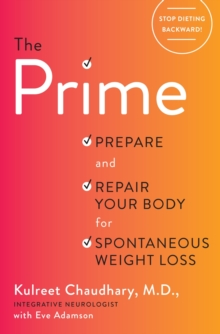 The Prime : Prepare and Repair Your Body for Spontaneous Weight Loss, Hardback Book