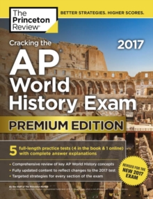 Cracking the AP World History Exam : Premium Edition, Paperback / softback Book