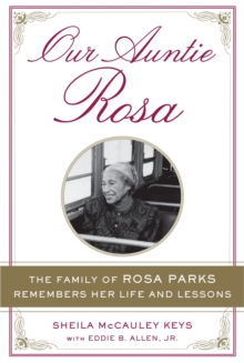 Our Auntie Rosa : The Family of Rosa Parks Remembers Her Life and Lessons, Paperback / softback Book