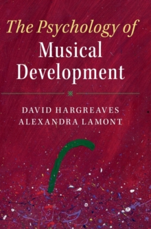 The Psychology of Musical Development, Hardback Book