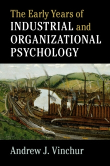 The Early Years of Industrial and Organizational Psychology, Hardback Book