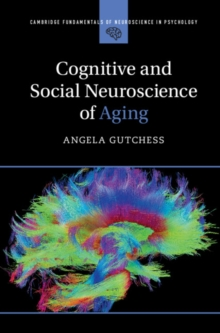 Cognitive and Social Neuroscience of Aging, Hardback Book