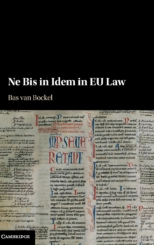 Ne Bis in Idem in EU Law, Hardback Book