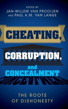 Cheating, Corruption, and Concealment : The Roots of Dishonesty, Hardback Book