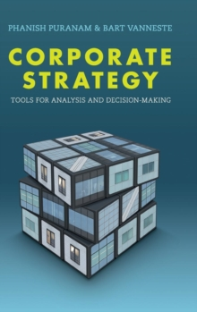 Corporate Strategy : Tools for Analysis and Decision-Making, Hardback Book