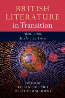 British Literature in Transition, 1980-2000 : Accelerated Times, Hardback Book