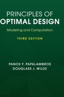 Principles of Optimal Design : Modeling and Computation, Hardback Book
