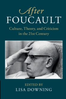 After Series : After Foucault: Culture, Theory, and Criticism in the 21st Century, Hardback Book