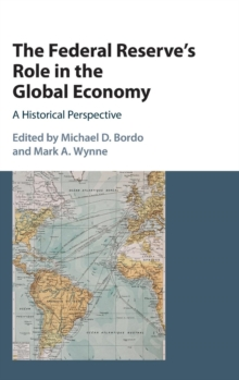 The Federal Reserve's Role in the Global Economy : A Historical Perspective, Hardback Book