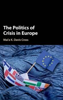 The Politics of Crisis in Europe, Hardback Book