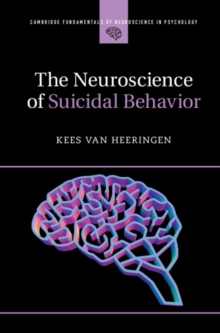 The Neuroscience of Suicidal Behavior, Hardback Book