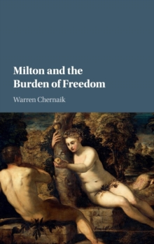 Milton and the Burden of Freedom, Hardback Book