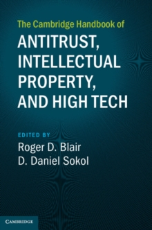The Cambridge Handbook of Antitrust, Intellectual Property, and High Tech, Hardback Book