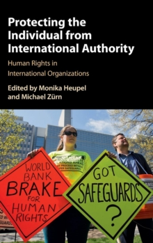 Protecting the Individual from International Authority : Human Rights in International Organizations, Hardback Book