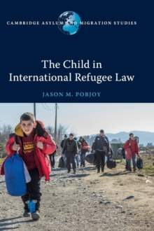 The Child in International Refugee Law, Hardback Book