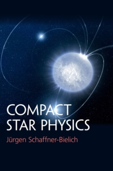 Compact Star Physics, Hardback Book