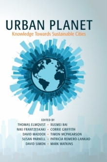 Urban Planet : Knowledge towards Sustainable Cities, Hardback Book