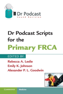 Dr Podcast Scripts for the Primary FRCA, Paperback Book