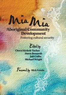 Mia Mia Aboriginal Community Development : Fostering Cultural Security, Paperback / softback Book