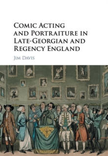 Comic Acting and Portraiture in Late-Georgian and Regency England, Paperback / softback Book
