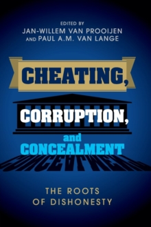 Cheating, Corruption, and Concealment : The Roots of Dishonesty, Paperback / softback Book
