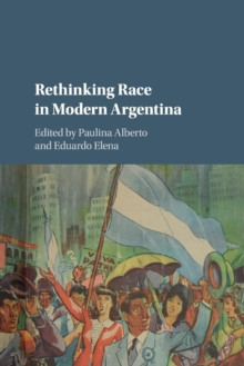 Rethinking Race in Modern Argentina, Paperback / softback Book