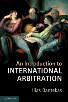 An Introduction to International Arbitration, Paperback / softback Book