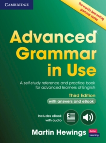 Advanced Grammar in Use Book with Answers and Interactive eBook : A Self-study Reference and Practice Book for Advanced Learners of English, Mixed media product Book