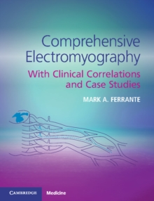 Comprehensive Electromyography : With Clinical Correlations and Case Studies, Paperback / softback Book