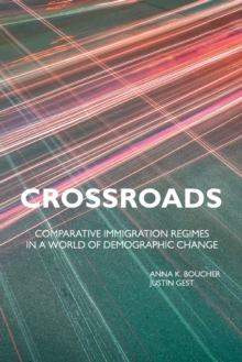 Crossroads : Comparative Immigration Regimes in a World of Demographic Change, Paperback / softback Book
