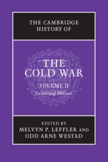 The Cambridge History of the Cold War 3 Volume Set : Crises and Detente Volume 2, Paperback / softback Book