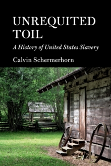 Unrequited Toil : A History of United States Slavery, Paperback / softback Book