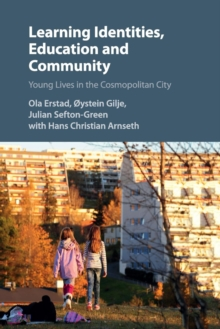 Learning Identities, Education and Community : Young Lives in the Cosmopolitan City, Paperback / softback Book