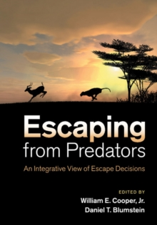 Escaping From Predators : An Integrative View of Escape Decisions, Paperback / softback Book