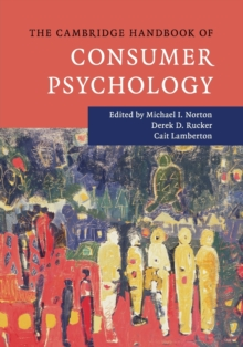 The Cambridge Handbook of Consumer Psychology, Paperback / softback Book