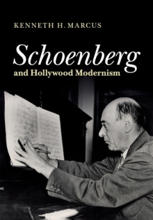 Schoenberg and Hollywood Modernism, Paperback / softback Book