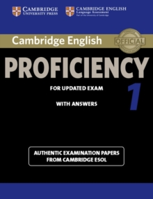 Cambridge English Proficiency 1 for Updated Exam Student's Book with Answers : Authentic Examination Papers from Cambridge ESOL, Paperback Book