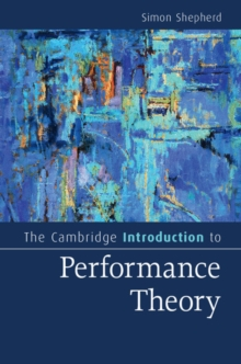 The Cambridge Introduction to Performance Theory, Paperback / softback Book