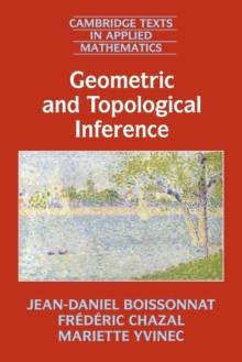 Geometric and Topological Inference, Paperback / softback Book