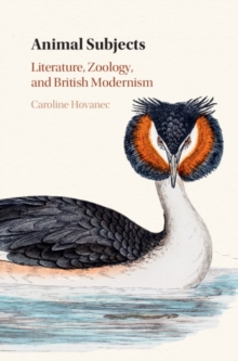 Animal Subjects: Volume 1 : Literature, Zoology, and British Modernism, Hardback Book