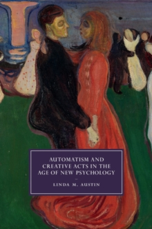 Automatism and Creative Acts in the Age of New Psychology, Hardback Book