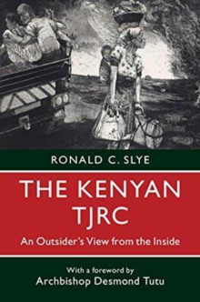 The Kenyan TJRC : An Outsider's View from the Inside, Paperback / softback Book