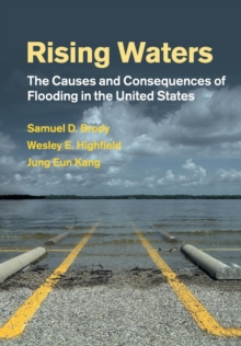 Rising Waters : The Causes and Consequences of Flooding in the United States, Paperback / softback Book
