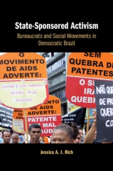State-Sponsored Activism : Bureaucrats and Social Movements in Democratic Brazil, Hardback Book
